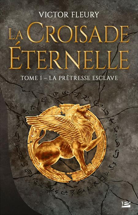Couverture La Croisade éternelle, tome 1 : La Prêtresse esclave