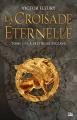 Couverture La Croisade éternelle, tome 1 : La Prêtresse esclave Editions Bragelonne (Fantasy) 2019