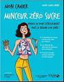 Couverture Mon cahier : Minceur zéro sucre Editions Solar 2018