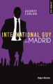 Couverture International Guy, tome 10 : Madrid Editions Hugo & cie (New romance) 2019