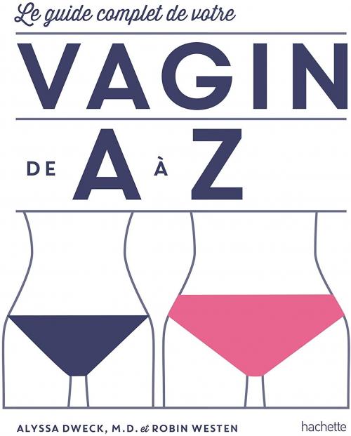Couverture Le guide complet de votre vagin de A à Z