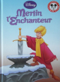 Couverture Merlin l'enchanteur Editions Hachette (Mickey - Club du livre) 2012