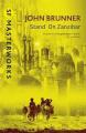 Couverture Tous à Zanzibar Editions Gollancz (SF Masterworks) 2014