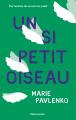 Couverture Un si petit oiseau Editions Flammarion 2019