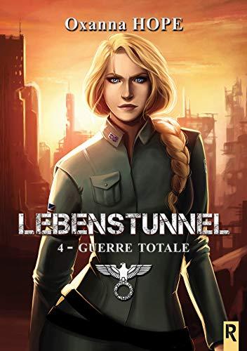 Couverture Lebenstunnel, tome 4 : Guerre totale