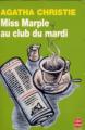 Couverture Miss Marple au club du mardi / Le club du mardi continue Editions Le Livre de Poche (Policier) 1998