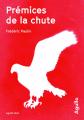 Couverture Prémices de la chute Editions Agullo (Noir) 2019