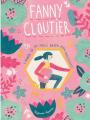Couverture Fanny Cloutier, tome 1 : Fanny Cloutier ou l'année où j'ai failli rater mon adolescence Editions Les Malins 2018