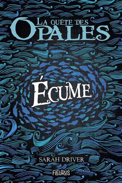 Couverture La quête des Opales, tome 1 : Ecume
