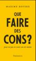 Couverture Que faire des cons ? : Pour ne pas rester un soi-même Editions Flammarion 2019