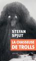 Couverture La chasseuse de trolls Editions Actes Sud (Exofictions) 2019