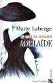Couverture Le Goût du bonheur, tome 2 : Adélaïde Editions Anne Carrière 2003