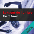 Couverture Le tueur de l'ombre Editions Audible studios 2011