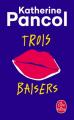 Couverture Trois baisers Editions Le Livre de Poche 2019
