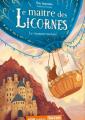 Couverture Le maître des licornes, tome 4 : Le royaume menacé Editions Auzou  (Pas à pas) 2019