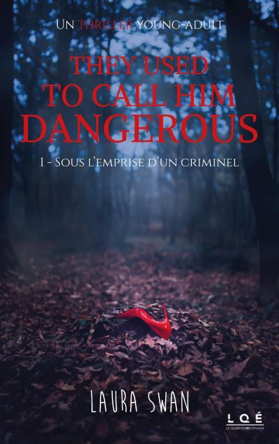 Couverture They used to call him dangerous, tome 1 : Sous l'emprise d'un criminel