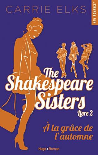 Couverture The Shakespeare Sisters, tome 2 : A la grâce de l'automne