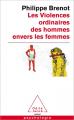 Couverture Les violences ordinaires des hommes envers les femmes Editions Odile Jacob 2011