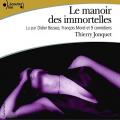 Couverture Le manoir des immortelles Editions Gallimard  (Ecoutez lire) 2005