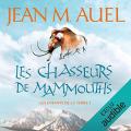 Couverture Les enfants de la terre, tome 3 : Les chasseurs de mammouths Editions Audible studios 2017