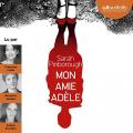 Couverture Mon amie Adèle Editions Audiolib 2019