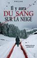 Couverture Il y aura du sang sur la neige Editions Flamant noir 2019