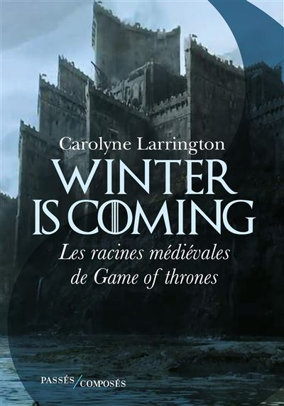 Couverture Winter is coming : Les racines médivales de Game of Thrones