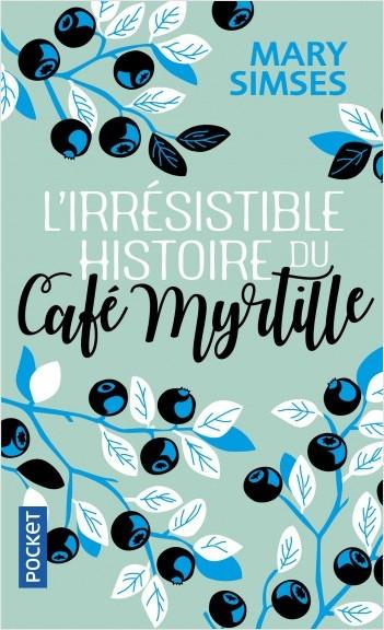 Couverture L'irrésistible histoire du Café Myrtille