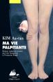 Couverture Ma vie palpitante Editions Philippe Picquier 2014