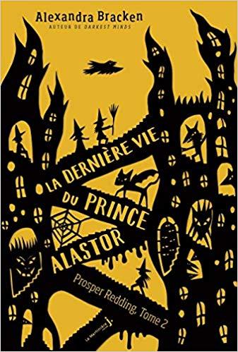Couverture La terrifiante histoire de Prosper Redding, tome 2 : La dernière vie du Prince Alastor