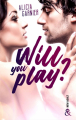 Couverture Will you play ? Editions Harlequin (&H - New adult) 2019