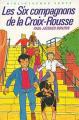 Couverture Les compagnons de la Croix-Rousse / Les Six Compagnons de la Croix-Rousse Editions Hachette (Bibliothèque verte) 1983