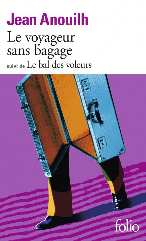 Couverture Le voyageur sans bagage suivi de Le bal des voleurs / Le voyageur sans bagage, Le bal des voleurs