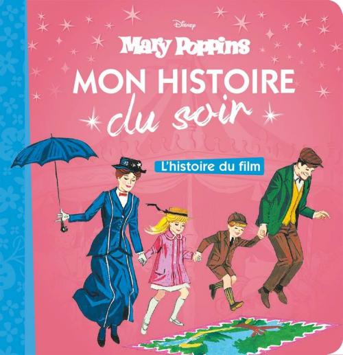 Couverture Mary Poppins : Mon Histoire du Soir : L'histoire du film