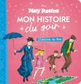 Couverture Mary Poppins : Mon Histoire du Soir : L'histoire du film Editions Disney / Hachette 2018