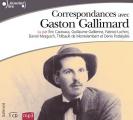 Couverture Correspondances avec Gaston Gallimard Editions Gallimard  (Ecoutez lire) 2011