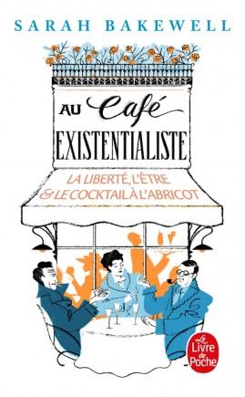 Couverture Au café existentialiste : La liberté, l'être et le cocktail à l'abricot
