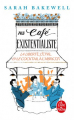 Couverture Au café existentialiste : La liberté, l'être et le cocktail à l'abricot Editions Le Livre de Poche 2019