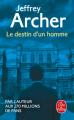 Couverture Chronique des Clifton, tome 7 : Le destin d'un homme Editions Le Livre de Poche 2019