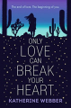 Couverture Only love can break your heart Editions Walker Books 2018