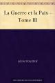Couverture La guerre et la paix (3 tomes), tome 3 Editions Ebooks libres et gratuits 2006