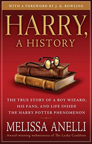 Harry A History The True Story Of A Boy Wizard His Fans