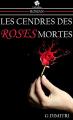 Couverture Les cendres des roses mortes Editions Autoédité 2015