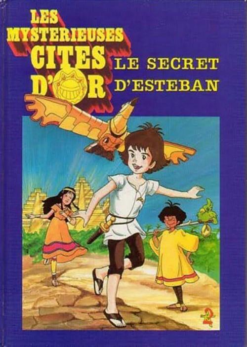Couverture Les mystérieuses Cités d'or : Le secret d'Esteban