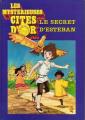 Couverture Les mystérieuses Cités d'or : Le secret d'Esteban  Editions France Loisirs 1984