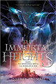 Couverture The Elemental Trilogy, book 3: The Immortal Heights Editions Balzer + Bray 2015