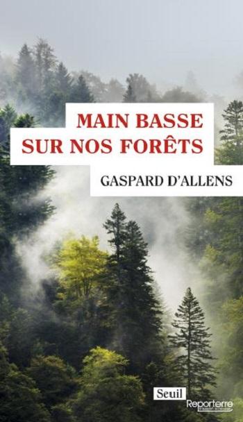 Couverture Main basse sur nos forêts