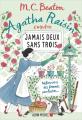 Couverture Agatha Raisin enquête, tome 16 : Jamais deux sans trois Editions Albin Michel 2019
