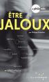 Couverture Etre jaloux Editions Rue de l'échiquier (Philo ado) 2011