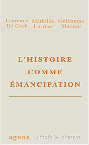 Couverture L'histoire comme émancipation